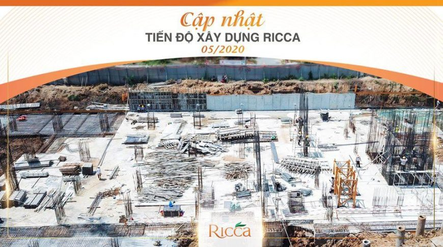 Tiến độ xây dựng căn hộ dự án Ricca Quận 9 Tháng 05/2020